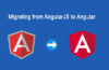 AngularJS To Angular
